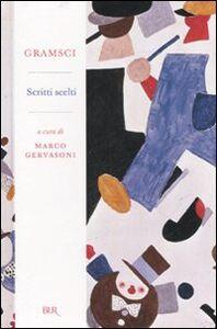 Libro Scritti scelti Antonio Gramsci