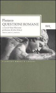 Foto Cover di Questioni romane. Testo greco a fronte, Libro di Plutarco, edito da BUR Biblioteca Univ. Rizzoli