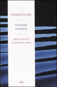 Libro Commedie romantiche William Shakespeare