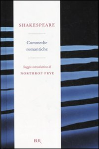 Libro Commedie romantiche William Shakespeare