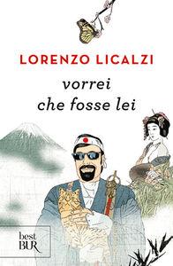 Foto Cover di Vorrei che fosse lei, Libro di Lorenzo Licalzi, edito da BUR Biblioteca Univ. Rizzoli