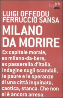 Milano da morire - Luigi Offeddu,Ferruccio Sansa - copertina