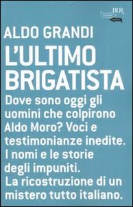 Libro L' ultimo brigatista Aldo Grandi