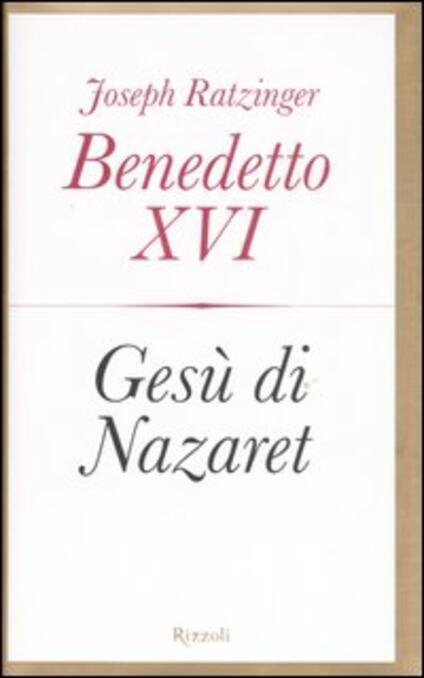 Gesù di Nazaret - Benedetto XVI (Joseph Ratzinger) - copertina