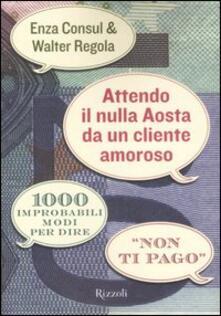 Radiospeed.it Attendo il nulla Aosta da un cliente amoroso. 1000 improbabili modi per dire «Non ti pago» Image