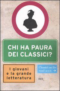 Foto Cover di Chi ha paura dei classici? I giovani e la grande letteratura, Libro di  edito da BUR Biblioteca Univ. Rizzoli