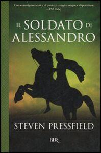 Libro Il soldato di Alessandro Steven Pressfield