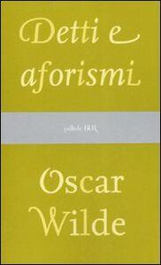 Libro Detti e aforismi Oscar Wilde