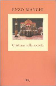 Libro Cristiani nella società Enzo Bianchi