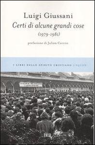 Foto Cover di Certi di alcune grandi cose (1979-1981), Libro di Luigi Giussani, edito da BUR Biblioteca Univ. Rizzoli
