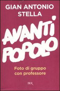 Libro Avanti popolo. Foto di gruppo con professore G. Antonio Stella