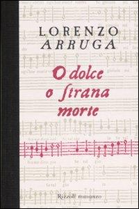 Libro O dolce o strana morte Lorenzo Arruga