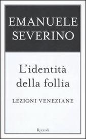 L' identità della follia. Lezioni veneziane
