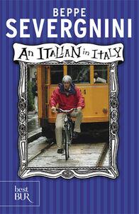 Foto Cover di Italian in Italy. Ediz. inglese (An), Libro di Beppe Severgnini, edito da BUR Biblioteca Univ. Rizzoli