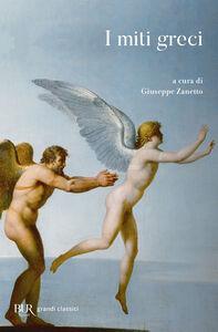 Foto Cover di I miti greci, Libro di  edito da BUR Biblioteca Univ. Rizzoli