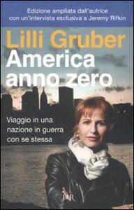 Libro America anno zero. Viaggio in una nazione in guerra con se stessa Lilli Gruber