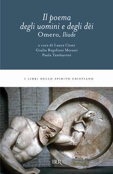 L Iliade. Il poema degli uomini e degli déi.pdf