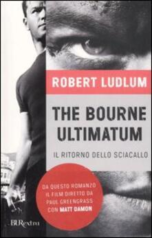 The Bourne ultimatum. Il ritorno dello sciacallo - Robert Ludlum - copertina