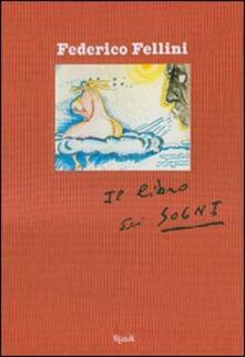 Criticalwinenotav.it Il libro dei sogni. Ediz. illustrata Image