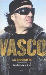 Libro Vasco. La biografia Michele Monina