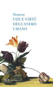 Libro Vizi e virtù dell'animo umano Lucio Anneo Seneca