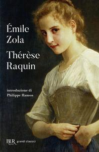 Foto Cover di Thérèse Raquin, Libro di Émile Zola, edito da BUR Biblioteca Univ. Rizzoli