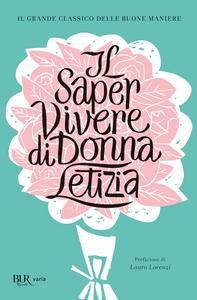 Libro Il saper vivere di Donna Letizia Colette Rosselli