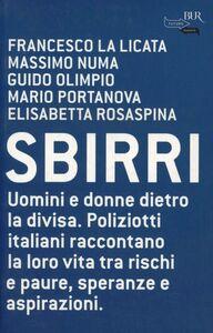 Foto Cover di Sbirri, Libro di  edito da BUR Biblioteca Univ. Rizzoli
