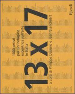Libro 13 x 17. Mille artisti per un'indagine eccentrica sull'arte in Italia