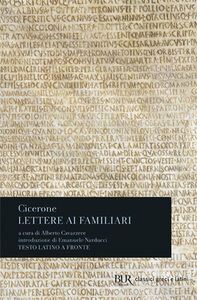 Foto Cover di Lettere ai familiari. Testo latino a fronte, Libro di M. Tullio Cicerone, edito da BUR Biblioteca Univ. Rizzoli