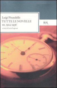 Tutte le novelle. Vol. 3: 1914-1936.