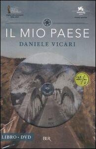 Foto Cover di Il mio paese. Con DVD, Libro di Daniele Vicari, edito da BUR Biblioteca Univ. Rizzoli