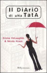 Foto Cover di Il diario di una tata, Libro di Emma McLaughlin,Nicola Kraus, edito da BUR Biblioteca Univ. Rizzoli