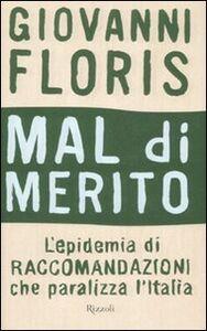 Libro Mal di merito. L'epidemia di raccomandazioni che paralizza l'Italia Giovanni Floris