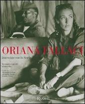 Oriana Fallaci. Intervista con la Storia. Immagini e parole di una vita