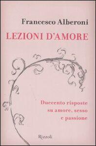 Libro Lezioni d'amore. Duecento domande e risposte su amore, sesso e passione Francesco Alberoni