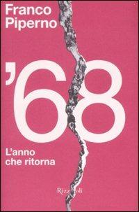 '68. L'anno che ritorna - Piperno Franco Casamassima Pino - wuz.it