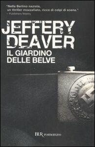 Foto Cover di Il giardino delle belve, Libro di Jeffery Deaver, edito da BUR Biblioteca Univ. Rizzoli