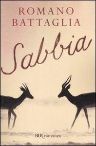 Foto Cover di Sabbia, Libro di Romano Battaglia, edito da BUR Biblioteca Univ. Rizzoli