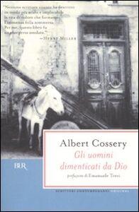 Libro Gli uomini dimenticati da Dio Albert Cossery