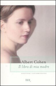 Libro Il libro di mia madre Albert Cohen
