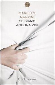 Libro Se siamo ancora vivi Marilù S. Manzini