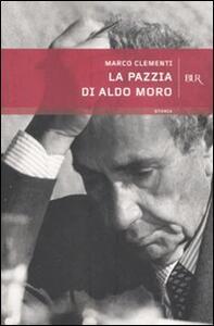 La pazzia di Aldo Moro - Marco Clementi - copertina