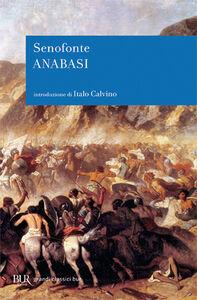 Foto Cover di Anabasi, Libro di Senofonte, edito da BUR Biblioteca Univ. Rizzoli