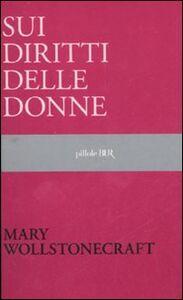 Foto Cover di Sui diritti delle donne, Libro di Mary Wollstonecraft, edito da BUR Biblioteca Univ. Rizzoli