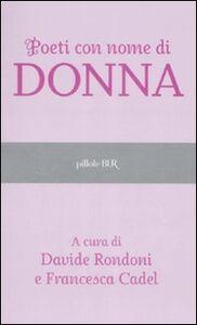 Foto Cover di Poeti con nome di donna, Libro di  edito da BUR Biblioteca Univ. Rizzoli