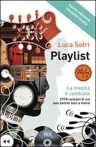 Libro Playlist. La musica è cambiata Luca Sofri