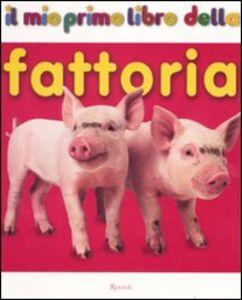 Libro Il mio primo libro della fattoria