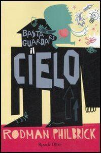 Foto Cover di Basta guardare il cielo, Libro di Rodman Philbrick, edito da Rizzoli
