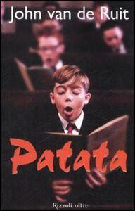 Foto Cover di Patata, Libro di John Van de Ruit, edito da Rizzoli